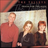 Talley Trio: Praise for the Ages
