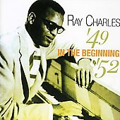 Ray Charles: In the Beginning 1949-1952
