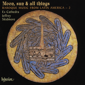Baroque Music from Latin America 2 - Moon, Sun & All Things