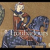 Troubadours, Trouv&egrave;res & Minnes&auml;nger / A History of Music Century Vol 4