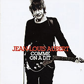 Jean-Louis Aubert: Comme on a Dit: 1er Best of Jean-Louis Aubert