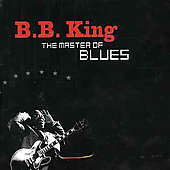 B.B. King/Waters/Walker: Master Of Blues