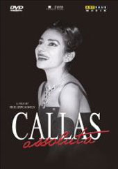 Callas Assoluta - A Film by Philippe Kohly [DVD]