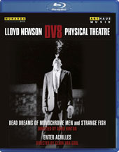 3 Dance Pieces by Lloyd Newson: Dead Dreams of Monochrome Men (music: Sally Herbert); Strange Fish (music: Jocelyn Pook); Enter Achilles (music: Adrian Johnston) / DV8 Physical Theatre [Blu-ray]