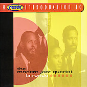 The Modern Jazz Quartet: A Proper Introduction to the Modern Jazz Quartet: La Ronde
