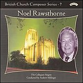 British Church Composer Series no 7 - Noel Rawsthorne