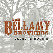The Bellamy Brothers: Jesus Is Coming