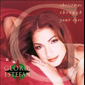 Gloria Estefan: Christmas Through Your Eyes