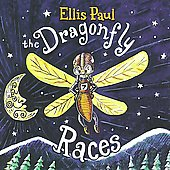 Ellis Paul: The Dragonfly Races