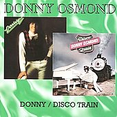 Donny Osmond: Donny/Disco Train