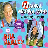 Bill Harley: Wacka Wacka Woo & Other Stuff [Digipak]