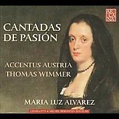 Cantadas de Pasi&oacute;n / Maria Luz Alvarez,Thomas Wimmer, Accentus Austria