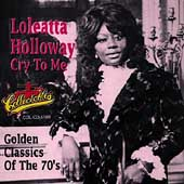 Loleatta Holloway: Cry to Me: Golden Classics of the 70s