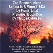 Liszt: Sonata in B Minor; Debussy: Preludes, Book 1