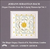 J.S. Bach: Organ Chorales for the Leipzig Manuscript, Vol. 1