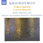 Khachaturian: Cello Concerto; Concerto Rhapsody