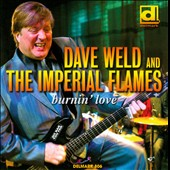 Dave Weld/Dave Weld & Imperial Flames/The Imperial Flames: Burnin' Love *