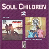 The Soul Children: The Friction/Best of Two Worlds