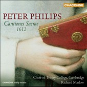Peter Philips: Cantiones Sacrae 1612 / Richard Marlow