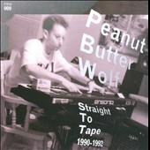 Peanut Butter Wolf: Straight to Tape 1990-1992 *