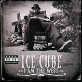 Ice Cube: I Am the West [PA]