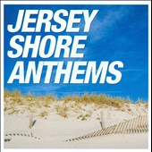 Various Artists: Jersey Shore Anthems