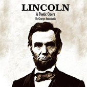 George Andoniadis: Lincoln - A Poetic Opera