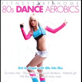 Various Artists: Fitness at Home: 80s Dance Aerobics