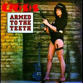 Crisis/Crisis (Heavy Metal '70s): Armed To the Teeth/Kick It Out