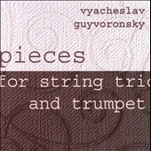 Pieces For String Trio And Trumpet / Vyacheslav Guynoronsky, trumpet