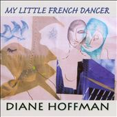 Diane Hoffman: My Little French Dancer *