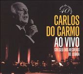 Carlos do Carmo: Ao Vivo: Coliseu Do Recreios de Lisboa