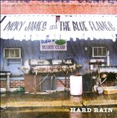 Dicky James and the Blue Flames: Hard Rain