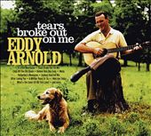 Eddy Arnold: Tears Broke Out On Me [Digipak]