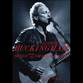 Lindsey Buckingham: Songs from the Small Machine: Live in L.A.