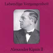 Lebendige Vergangenheit - Alexander Kipnis Vol 2