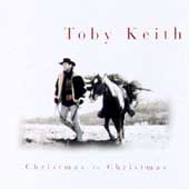 Toby Keith: Christmas to Christmas