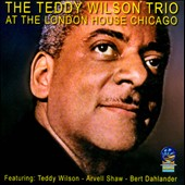Teddy Wilson/Teddy Wilson Trio: At the London House Chicago