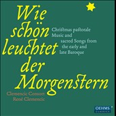 How Brightly Lights the Morning Star: Christmas pastorale music and sacred songs from the Baroque