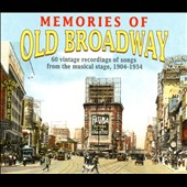 Various Artists: Memories of Old Broadway: 60 Vintage Recordings of Songs from the Musical Stage, 1904-1934 [Box]