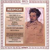 Respighi: Concerto in A, Serenade, etc / Tigani, Bolognese