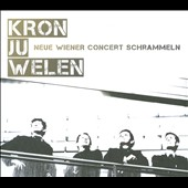 Kronjuwelen (Crown Jewels) - Neue Wiener Concert Schrammeln