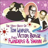 Flanders & Swann/Tom Lehrer/Victor Borge: The Very Best of Tom Lehrer, Victor Borge and Flanders & Swann *