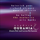 Ourania - Choral works by Richard Strauss; Donald Skirvin; Bo Holten; Eric Banks; Heinrich Poos / The Esoterics