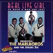 Marlboros: Real Live Girl & So Much a Man Can Take