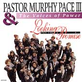 Pastor Murphy Pace & the Voices of Power: Looking for the Promise