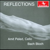 Reflections - Bach: Cello Suite BWV 1007; Bloch: 