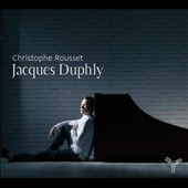 Jacques Duphly: Pieces for Harpsichord / Christophe Rousset, harpsichord
