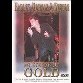Hadley, Norman & Keeble: An Evening of Gold [DVD]