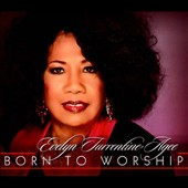Evelyn Turrentine-Agee: Born To Worship [Digipak]
